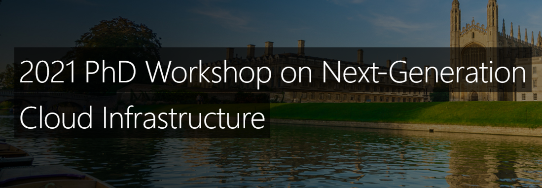 2021 PhD Workshop on Next-Generation Cloud Infrastructure